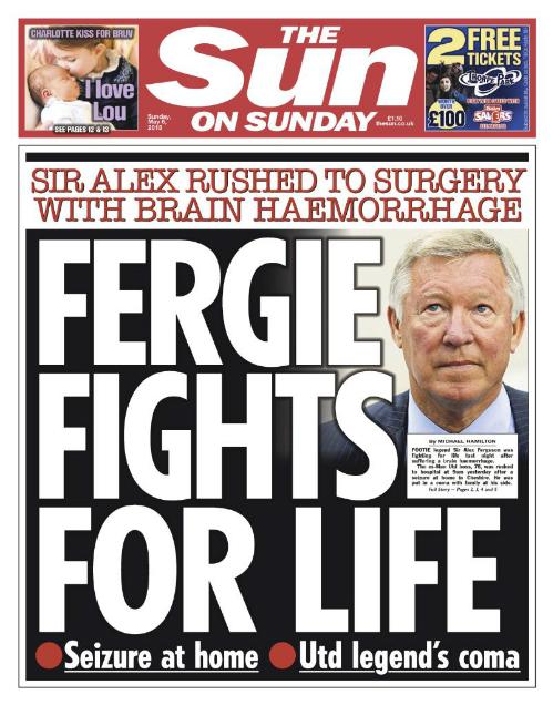 Tình hình sức khỏe của Ferguson trở thành tâm điểm báo chí nước Anh. Tờ báo có lượng xuất bản lớn bậc nhất là The Sun giật tít trên trang nhất: Ferguson chiến đấu cho mạng sống.