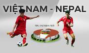 Đội hình dự kiến của Việt Nam trong trận đấu Nepal