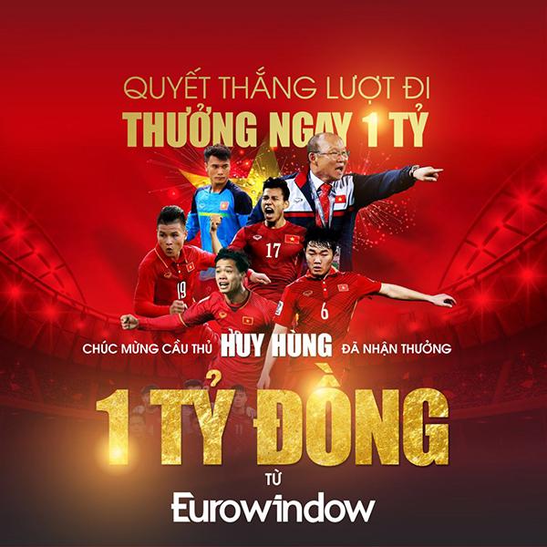 Eurowindow treo thưởng gói giải thưởng trị giá 1,5 tỷ đồng cho đội tuyển Việt Nam.